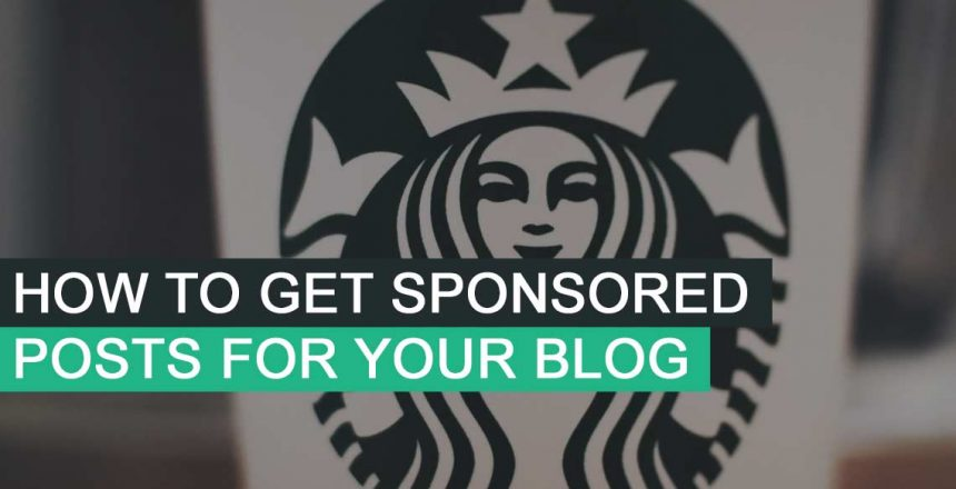 How To Get Sponsored Posts For Your Blog