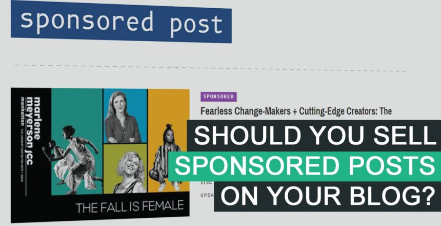 Should You Sell Sponsored Posts On Your Blog
